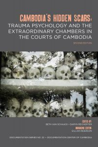 CAMBODIA'S HIDDEN SCARS: Trauma Psychology and the Extraordinary Chambers in the Court of Cambodia, Second Edition, Edited by Beth Van Schaack, Daryn Reicherter Managing, Editors by Gillian Reierson (2016)