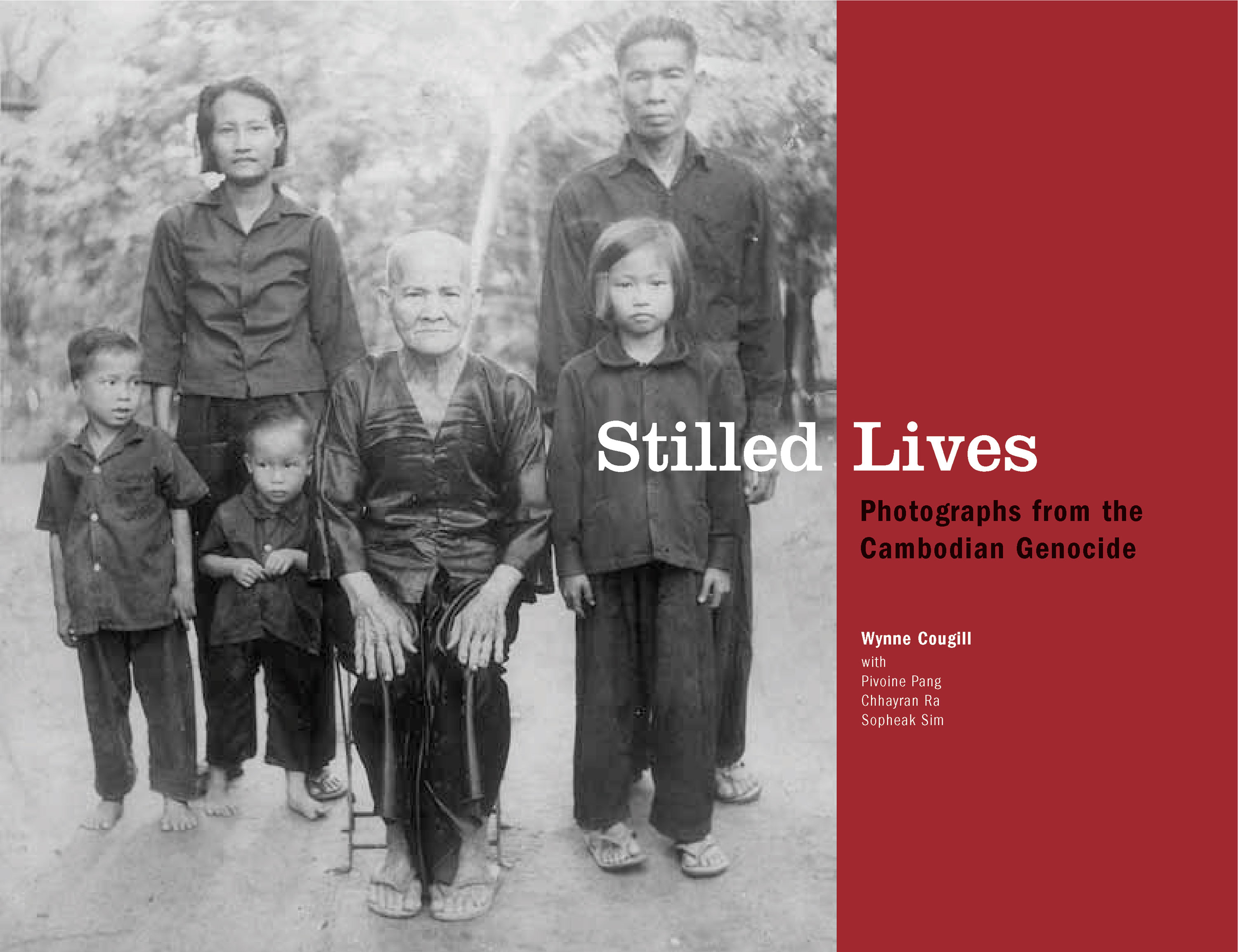 STILLED LIVES: Photographs of the Cambodian Genocide –  Wynne Cougill with Pang Pivoine, Ra Chhayran, and Sim Sopheak Translated by Chy Terith (2004)