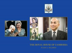 THE ROYAL HOUSE OF CAMBODIA, Ambassador Julio A. Jeldres, Ph.D (2017)
